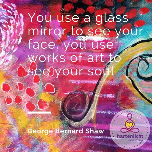 You use a glass mirror to see your face, you use works of art to see your soul - George Bernard Shaw
